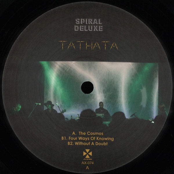 Spiral Deluxe - Tathata - AX074 - Axis Records