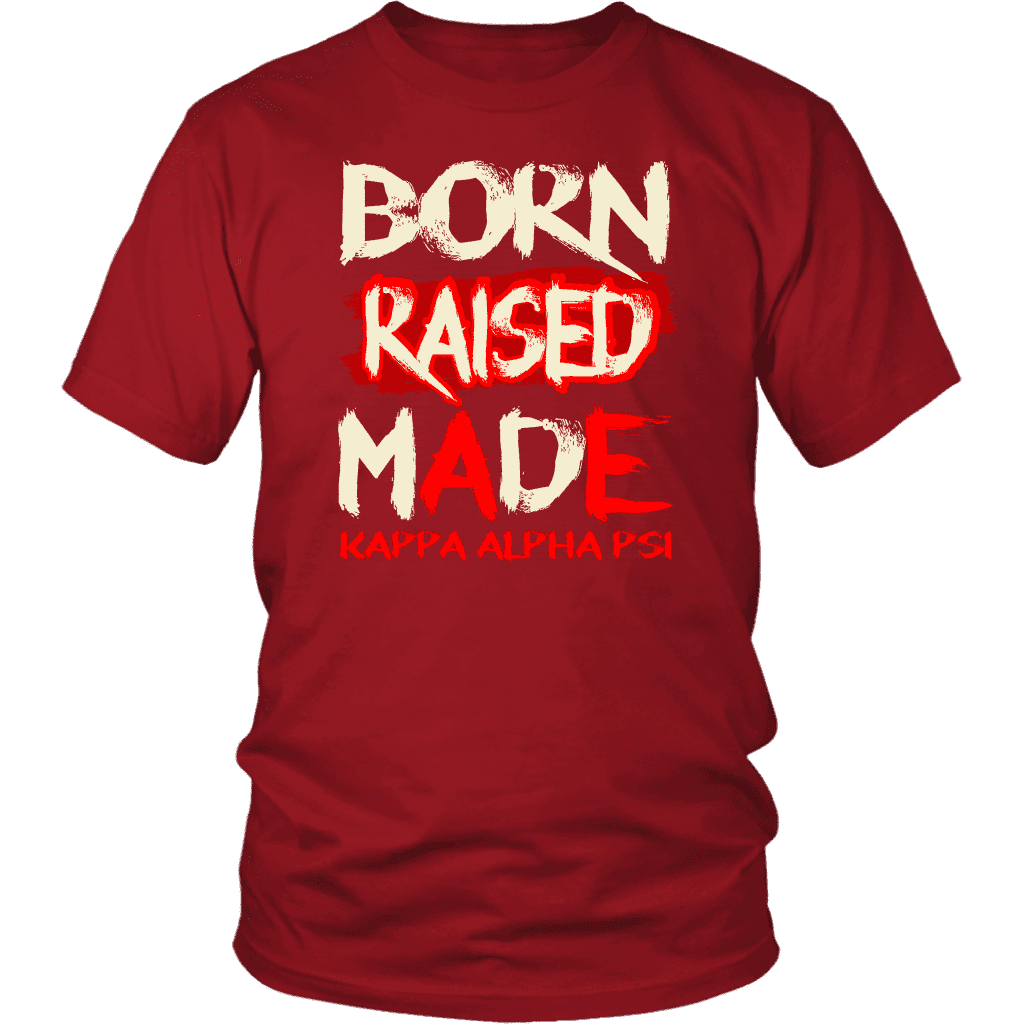 Kappa Alpha Psi Born Raised Made Tee - Unique Greek Store
