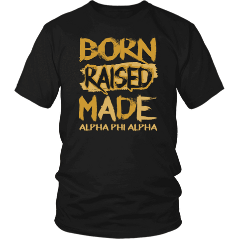 Image of Alpha Phi Alpha Born Raised Made Tee - Unique Greek Store