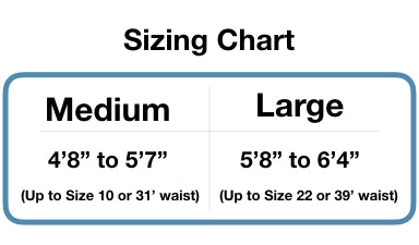 Sizing chart. For anyone 4'8'' to 5'7'' with a waist up to 10 or 31', choose medium. Anyone 5'8'' to 6'4'' with waist up to size 22 or 39' choose large.