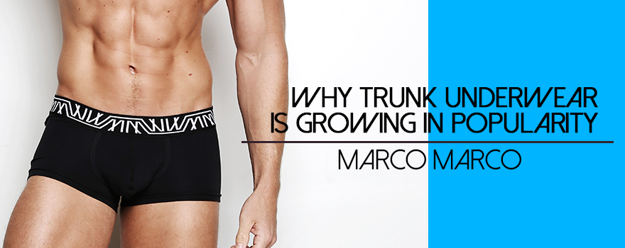 Why Trunk Underwear is Growing in Popularity