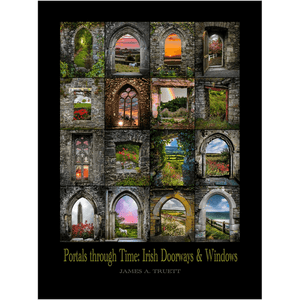 Giclée Fine Art Print - Portals through Time: Irish Doorways & Windows - James A. Truett - Moods of Ireland - Irish Art