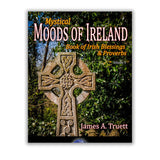 Mystical Moods of Ireland, Vol. V: Book of Irish Blessings & Proverbs Book Moods of Ireland