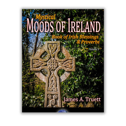 Image of Mystical Moods of Ireland, Vol. V: Book of Irish Blessings & Proverbs - James A. Truett - Moods of Ireland - Irish Art