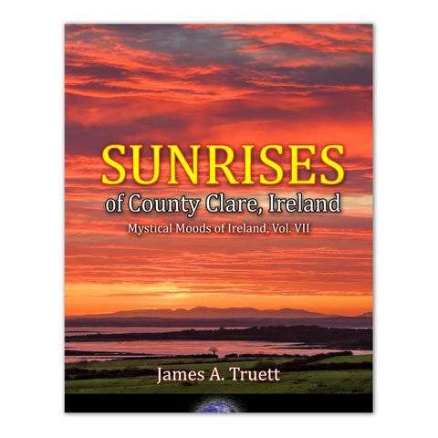 Image of Coffee Table Book: Sunrises of County Clare, Mystical Moods of Ireland, Vol. VII - James A. Truett - Moods of Ireland - Irish Art