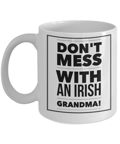 Don't Mess With An Irish Grandma Ceramic Coffee Mug Coffee Mug Moods of Ireland