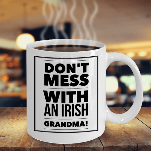 Don't Mess With An Irish Grandma Ceramic Coffee Mug - James A. Truett - Moods of Ireland - Irish Art