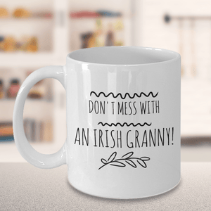 Don't Mess With An Irish Granny Ceramic Coffee Mug - James A. Truett - Moods of Ireland - Irish Art