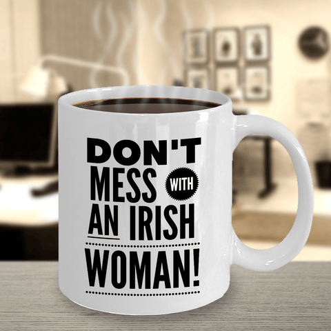 Image of Don't Mess With An Irish Woman Ceramic Coffee Mug Coffee Mug Moods of Ireland