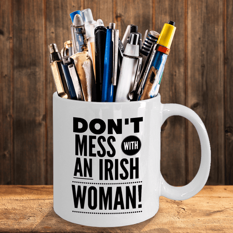 Don't Mess With An Irish Woman Ceramic Coffee Mug Coffee Mug Moods of Ireland