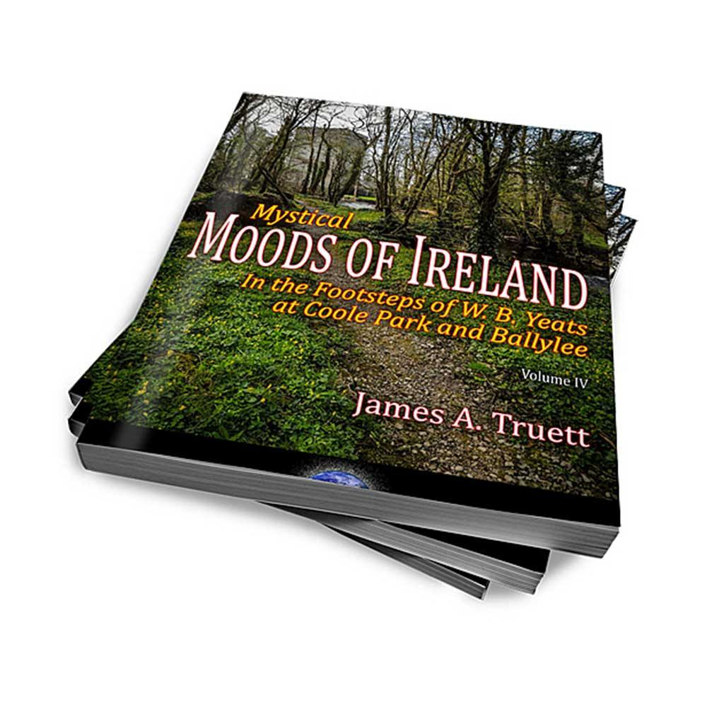 Mystical Moods of Ireland, Vol. IV: In the Footsteps of W. B. Yeats at Coole Park and Ballylee Book Moods of Ireland