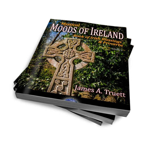Mystical Moods of Ireland, Vol. V: Book of Irish Blessings & Proverbs
