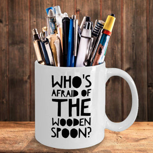 Whose Afraid of the Wooden Spoon? Funny Coffee Mug Coffee Mug Moods of Ireland