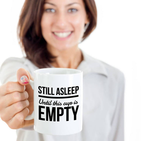 Image of Funny Coffee Mug Still Asleep Until This Cup is Empty Coffee Mug Moods of Ireland