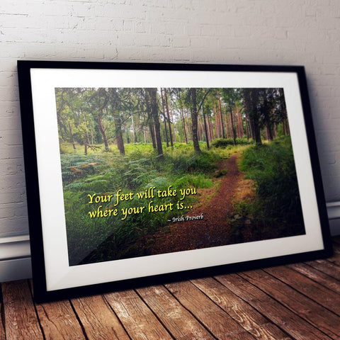 """Your Feet Will Take You Where Your Heart Is"" Irish Proverb Poster"