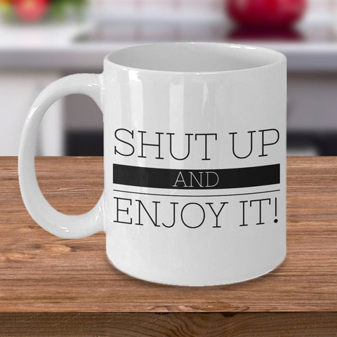 Image of Funny Coffee Mug Shut Up and Enjoy It Coffee Mug Coffee Mug Moods of Ireland