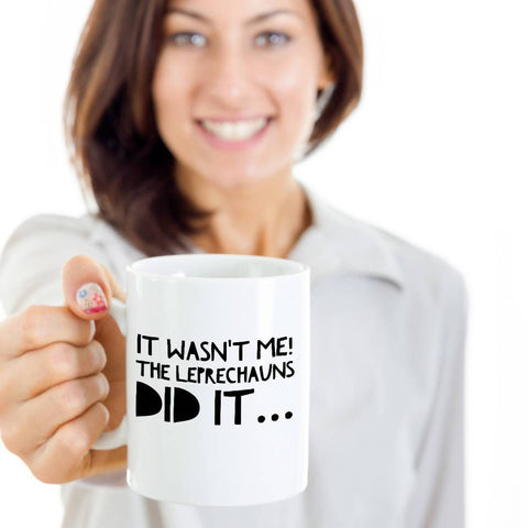 Image of It Wasn't Me, the Leprechauns Did It! Funny Coffee Mug Coffee Mug Moods of Ireland