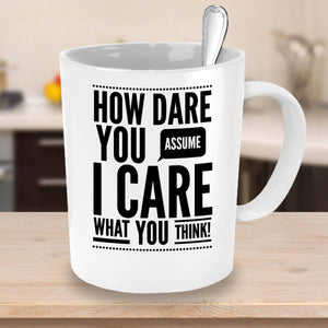 How Dare You Care Funny Coffee Mugs Coffee Mug Moods of Ireland