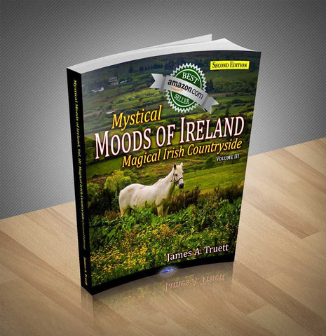 Mystical Moods of Ireland, Vol. III: Magical Irish Countryside (Second Edition) - James A. Truett - Moods of Ireland - Irish Art