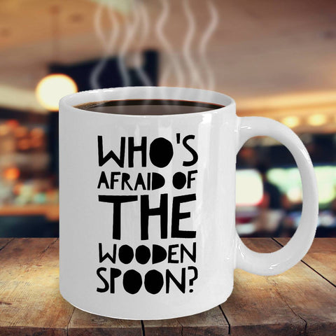 Image of Whose Afraid of the Wooden Spoon? Funny Coffee Mug Coffee Mug Moods of Ireland