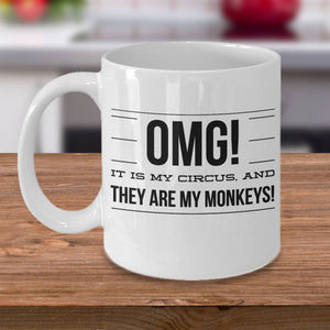 OMG! They ARE My Monkeys, It IS My Circus Funny Coffee Mug Coffee Mug Moods of Ireland