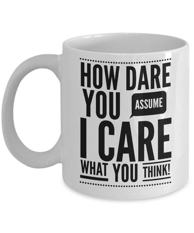 Image of How Dare You Care Funny Coffee Mugs Coffee Mug Moods of Ireland