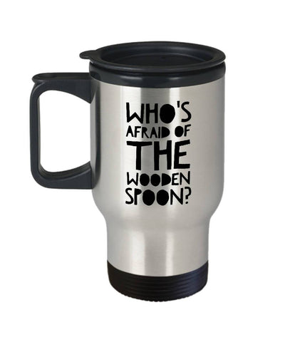 Image of Funny Irish Gift Who's Afraid of the Wooden Spoon Travel Mug Stainless Steel Travel Mug Moods of Ireland