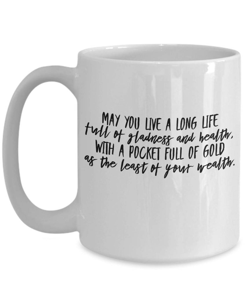 Irish Blessing  May You Live a Long Life  Coffee Mug  Ceramic  Gift
