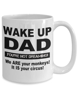 Funny Gift for Dad Wake Up DAD You're Not Dreaming! Coffee Mug Ceramic Coffee Mug Moods of Ireland