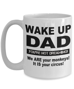 Funny Gift for Dad Wake Up DAD You're Not Dreaming! Coffee Mug Ceramic - James A. Truett - Moods of Ireland - Irish Art