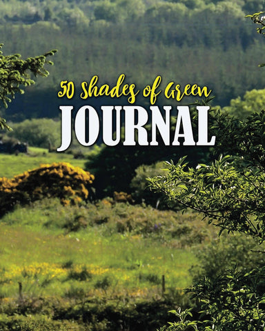 50 Shades of Green Journal, Diary, Notebook