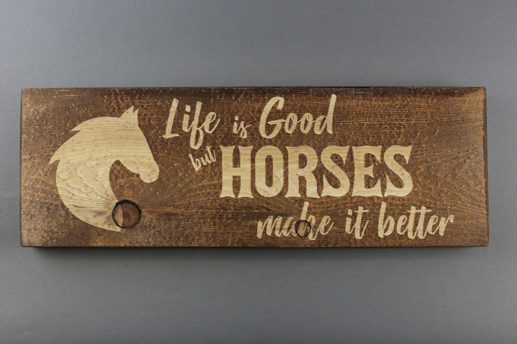 Life is Good. Horses Make it Better.