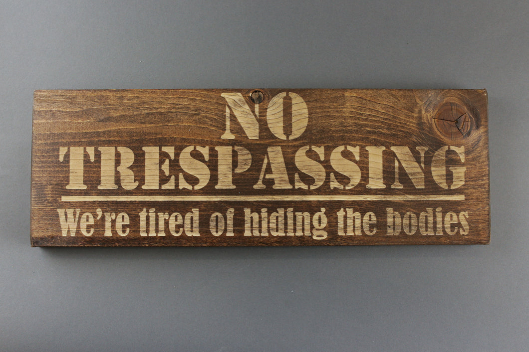 No Trespassing - We're Tired of Hiding the Bodies
