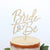 Alexis Mattox Design - Bride To Be Maple Wood Cake Topper