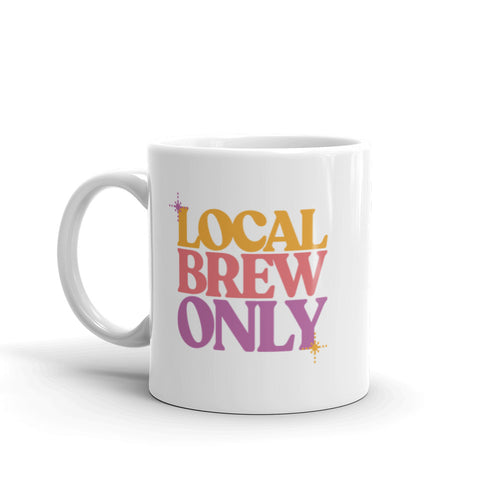 Local Brew Only Mug | Nashville, TN
