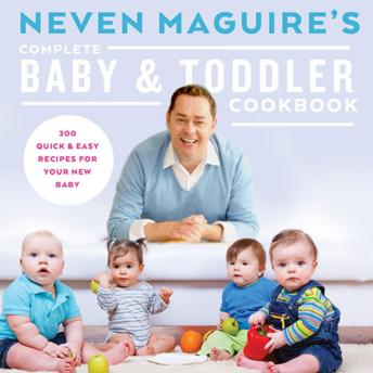 """Complete Baby and Toddler Cookbook"", by Neven Maguire"