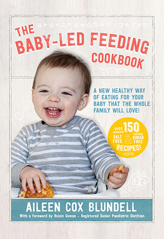 """The Baby Led Feeding Cookbook"", by Aileen Cox Blundell"