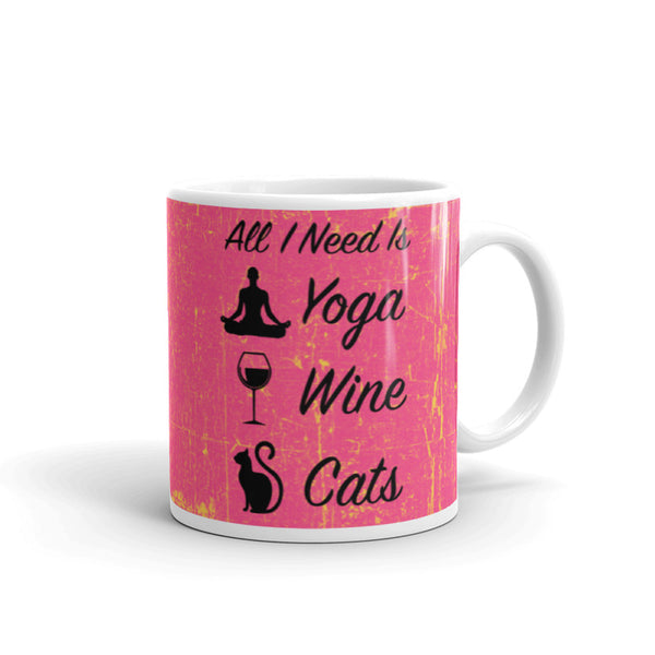 All I Need Is: Yoga, Wine & Cats - Silhouette - Coffee Mug