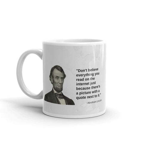 Don't Believe Everything You Read On The Internet... Coffee Mug