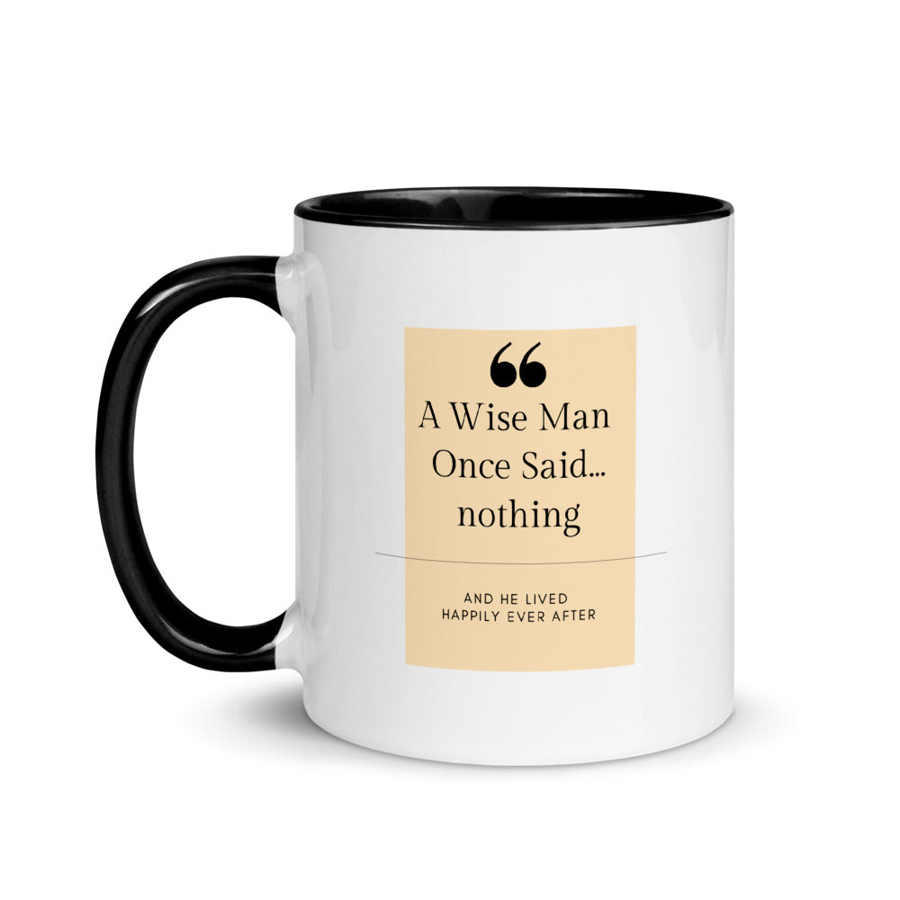 A Wise Man Once Said... Coffee Mug