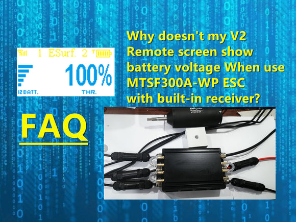 FAQ Why doesn't my V2 Remote screen show battery voltage When use MTSF300A-WP ESC with built-in receiver