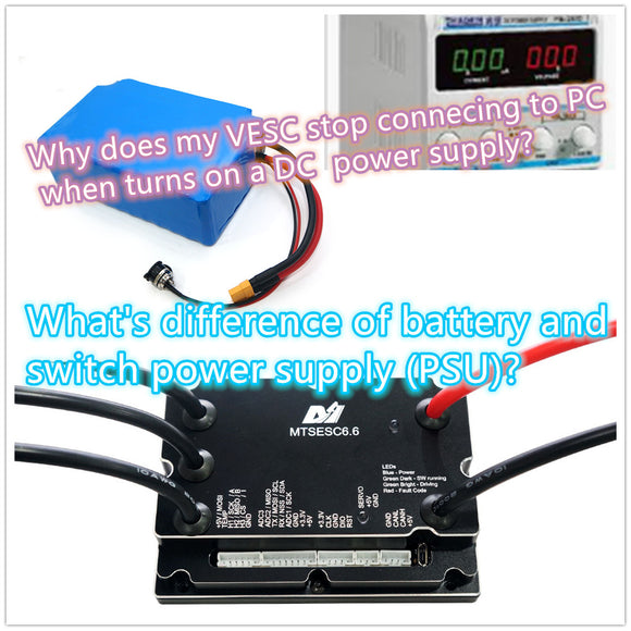 VESC, What's difference of battery and switch power supply (PSU)?