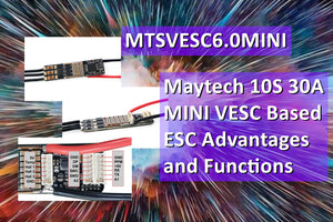 Maytech 10S 30A mini ESC MTSVESC6.0MINI Advantages and Functions