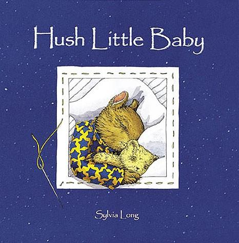 Hush Little Baby  By Sylvia Long
