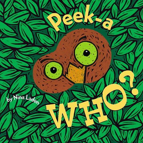 Peek-A-Who?  By Nina Laden
