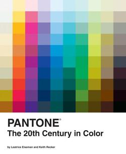 Pantone The 20th Century in Color By Leatrice Eiseman and Keith Recker