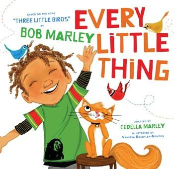"Every Little Thing - Board Book Based on the song ""Three Little Birds"" by Bob Marley Adapted by Cedella Marley"