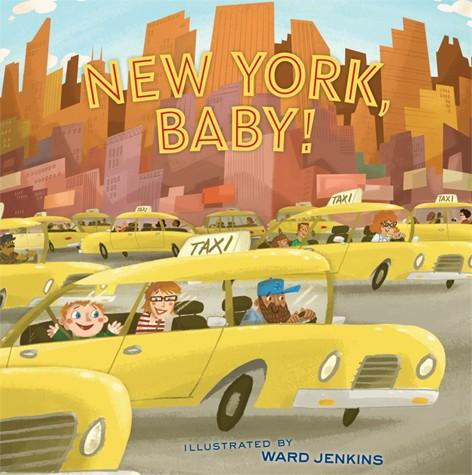 New York, Baby! by Ward Jenkins