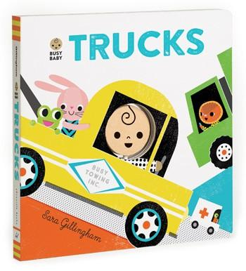 Busy Baby: Trucks By Sara Gillingham