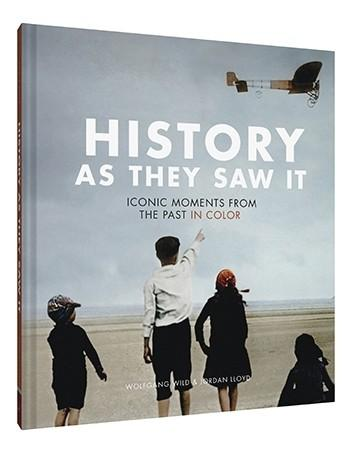 History as They Saw It by Wolfgang Wild & Jordan Lloyd